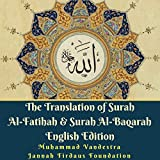 The Translation of Surah Al-Fatihah & Surah Al-Baqarah English Edition
