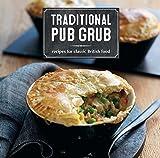 Traditional Pub Grub: Recipes for classic British food
