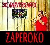 Zaperoko - 30 Aniversario