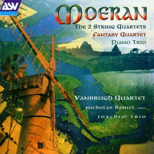 Moeran: The 2 String Quartets, Fantasy Quartet, Piano Trio