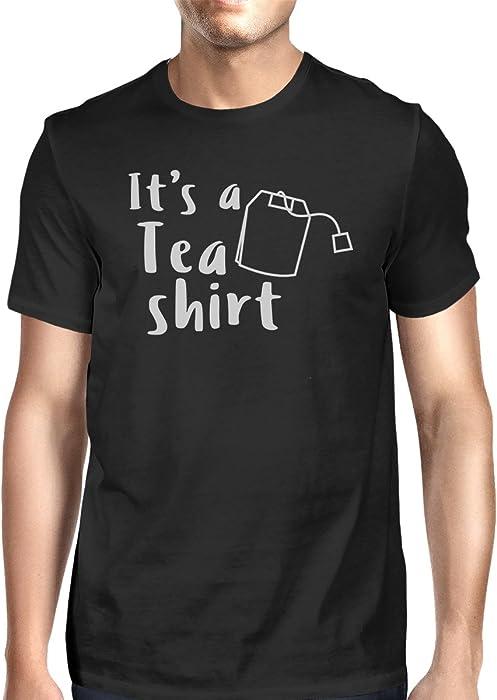 3b268cb6 Amazon.com: 365 Printing It's A Tea Shirt Men's Black Casual Graphic ...