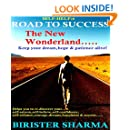 SELF-HELP6:THE ROAD TO SUCCESS...The New Wonderland: Keep your Dream,Hope & Patience alive!:Helps you to re-discover your self-esteem,self-believe,self-confidence,courage,dreams,happiness ... & success (Self Help)