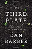 download ebook the third plate: field notes on the future of food by dan barber (2014-05-20) pdf epub