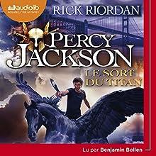 Le sort du titan (Percy Jackson 3)   Livre audio Auteur(s) : Rick Riordan Narrateur(s) : Benjamin Bollen