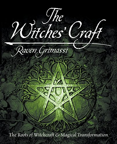 The Witches' Craft: The Roots Of Witchcraft & Magical Transformation