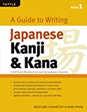 A Guide to Writing Japanese Kanji & Kana: (JLPT Levels N5 - N3) A Self-Study Workbook for Learning Japanese Characters (Tuttle Language Library)