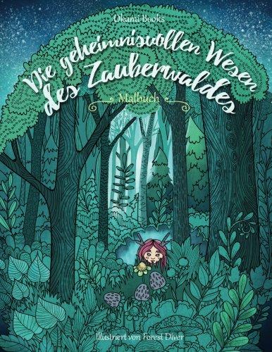 die-geheimnisvollen-wesen-des-zauberwaldes-malbuch-fr-erwachsene-inspiration-entspannung-und-meditation
