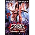 Zombies! Zombies! Zombies!: Strippers vs. Zombies (Undead & Unrated)