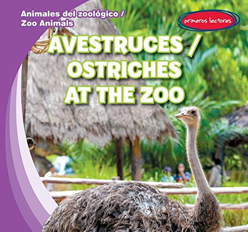 Avestruces / Ostriches at the Zoo (Animales del zoologico / Zoo Animals) (Spanish and English Edition) by Gareth Stevens Pub