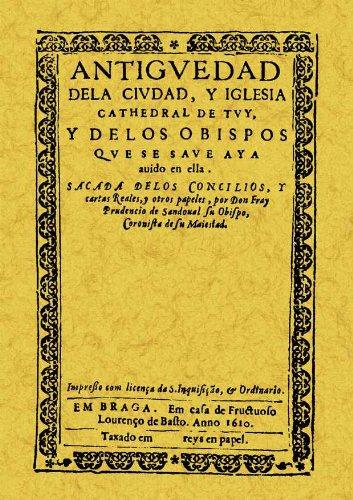 Descargar Libro Antiguedad De La Ciudad Y Iglesia Cathedral De Tuy Fray Prudencio Sandoval