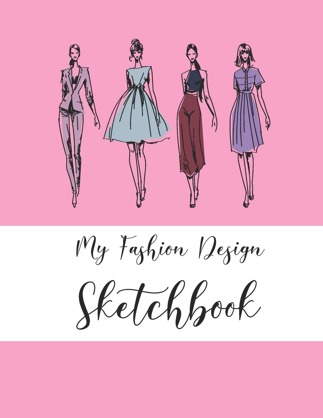 Amazon Com My Fashion Design Sketchbook Novelty Gifts Book For Fashion Designers For Women Fashion Figure Templates Blank Fashion Croquis Notebook To Draw Design Ideas And Build Your Portfolio Fast