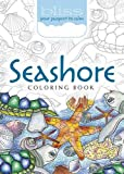 BLISS Seashore Coloring Book: Your Passport to Calm (Adult Coloring)