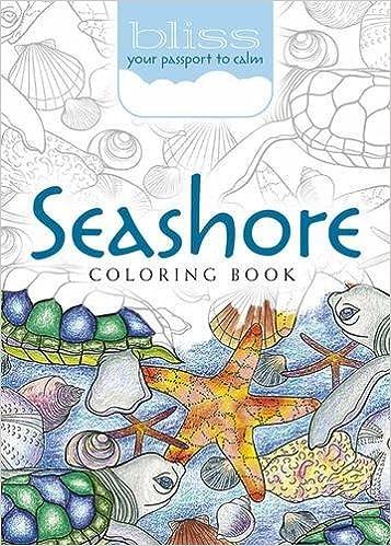 BLISS Seashore Coloring Book Your Passport To Calm Adult Jessica Mazurkiewicz 0800759810710 Amazon Books