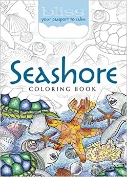 BLISS Seashore Coloring Book: Your Passport to Calm (Adult ...