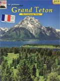 img - for in pictures Grand Teton: The Continuing Story (French Edition) book / textbook / text book
