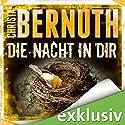 Die Nacht in dir Hörbuch von Christa Bernuth Gesprochen von: Detlef Bierstedt