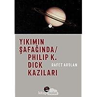 Yikimin Safaginda - Philip K. Dick Kazilari