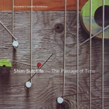Shim-Sutcliffe: The Passage of Time (Documents in Canadian Architecture) by Essy Baniassad (2014-12-01)