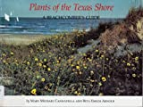 Plants of the Texas Shore, Mary M. Cannatella and Rita E. Arnold, 0890962146