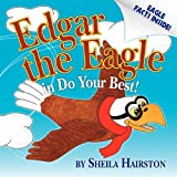 Edgar the Eagle in Do Your Best!, Sheila Hairston, 0615451810