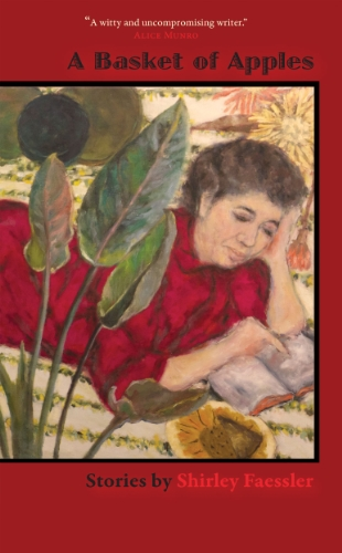 A Basket of Apples: Stories by Shirley Faessler