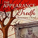 The Appearance of Truth Audiobook by Rosemary J. Kind Narrated by Reagan Boggs