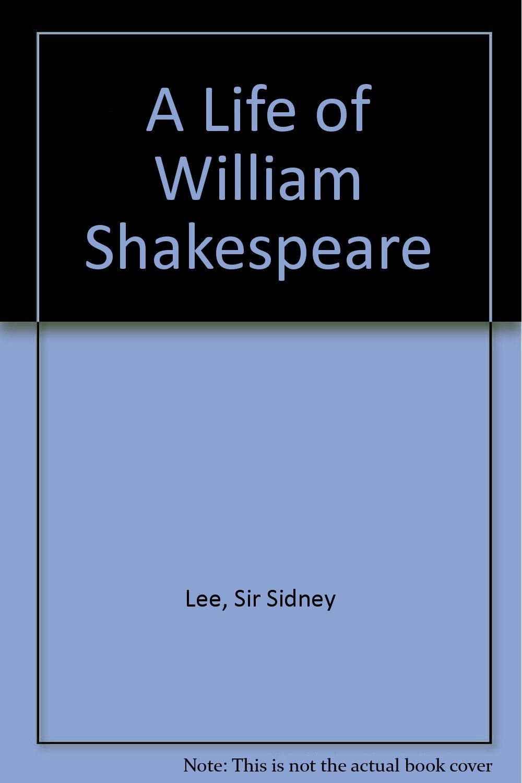 A Life of William Shakespeare. pdf