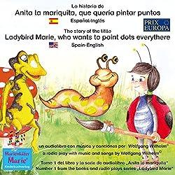 La historia de Anita la mariquita, que quería pintar puntos. Español-Inglés