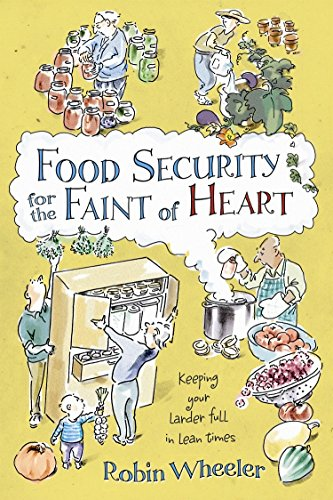 Food Security for the Faint of Heart: Keeping Your Larder Full in Lean Times