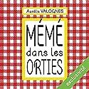 Mémé dans les orties Audiobook by Aurélie Valognes Narrated by Marie-Eve Dufresne