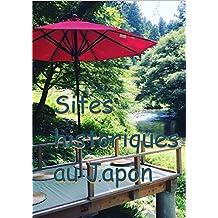 Sites historiques au Japon (French Edition)