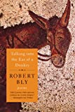 Talking into the Ear of a Donkey, Robert Bly, 0393343642