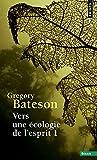 Vers une écologie d'esprit, tome 1