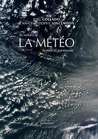 Les métiers de la météo : Histoire et patrimoine par Joël Collado