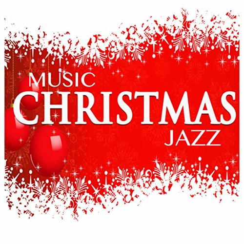 Music Christmas Jazz by Bossa Nova Guitar Smooth Jazz Piano Club and Jazz Piano Essentials Easy ...