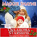 Oklahoma Starshine: The McIntyre Men, Book 3 Audiobook by Maggie Shayne Narrated by Traci Odom
