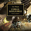 Corax: Soulforge: The Horus Heresy Audiobook by Gav Thorpe Narrated by Gareth Armstrong