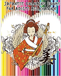 Amazon Japanese Coloring Books For Adults Relaxation Chinese Samurai Kimono Designs Fun 9781535116336 Nanami Choe