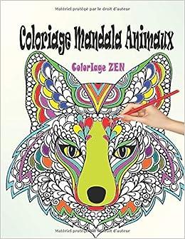 Coloriage Mandala Animaux Livre De Coloriage Mandalas Anti Stress Adultes Mandalas A Colorier Pour Apaiser L Ame Et Soulager Le Stress Coloriage Adulte Anti Stress French Edition Zen Coloriage 9781696975124 Amazon Com Books