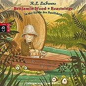 In der Höhle des Basilisken (Benjamin Wood - Beastologe 2) | Robin L. LaFevers