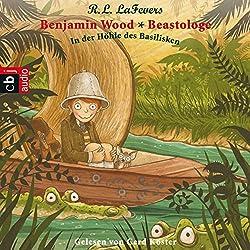 In der Höhle des Basilisken (Benjamin Wood - Beastologe 2)