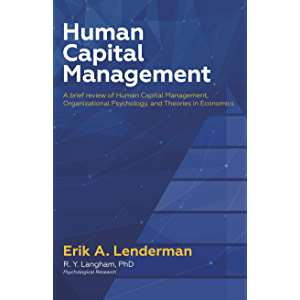 Human Capital Management: A Brief Review of HR, Organizational Psychology, and Economic Systems