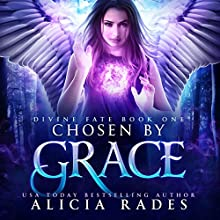 Chosen by Grace: Divine Fate Trilogy, Book 1 Audiobook by Alicia Rades Narrated by Natalie Naudus