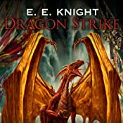 Dragon Strike: Age of Fire, Book 4 | E. E. Knight