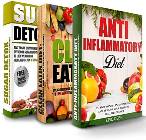 Anti Inflammatory Diet: Clean Eating and Sugar Detox Box Set: 100 Delicious and Healthy Recipes To Improve Your Health And Increase Energy (Anti Inflammatory ... Diet, Anti Inflammatory Diet For Beginners)
