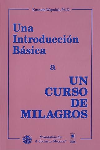 Una Introduccion Basica a Un Curso En Milagros eBook: Wapnick ...