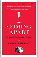 Coming Apart: The State of White America, 1960-2010 Paperback