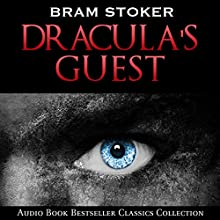 Dracula's Guest: Audio Book Bestseller Classics Collection Audiobook by Bram Stoker Narrated by Matt Montanez