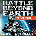 Battle Beyond Earth: Revenge Audiobook by Nick S. Thomas Narrated by David Loving