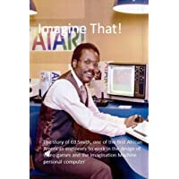 Imagine That!: The story of one of the first African Americans to work in the design of video games and personal computers